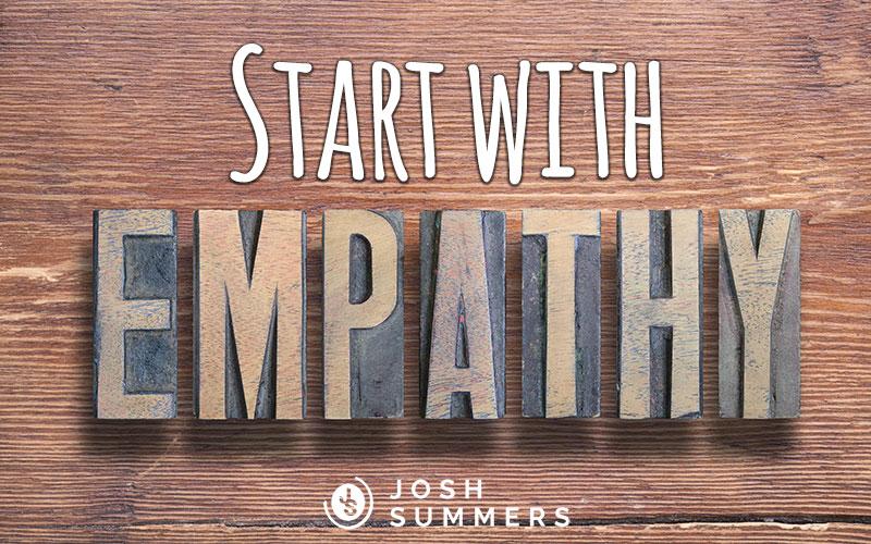 Start with Empathy